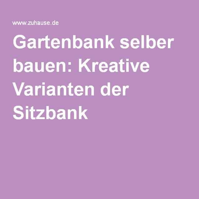 Gartenbank selber bauen Kreative Varianten der Sitzbank