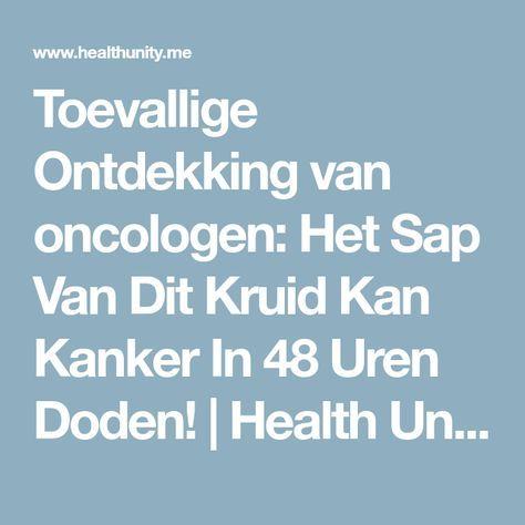 Toevallige Ontdekking van oncologen: Het Sap Van Dit Kruid Kan Kanker In 48 Uren Doden! | Health Unity