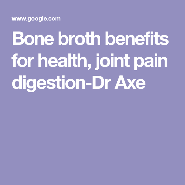 Bone broth benefits for health, joint pain digestion-Dr Axe