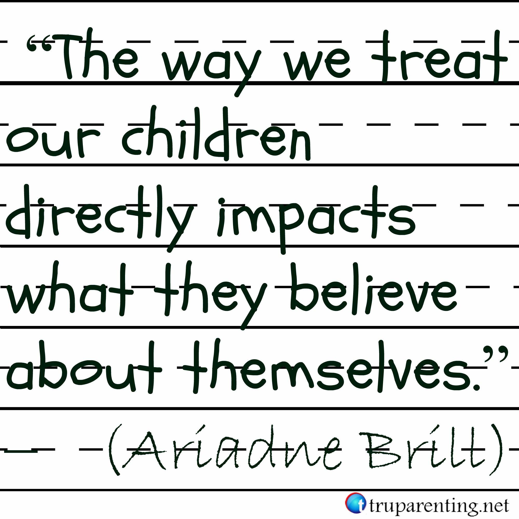Quotes About Parenting Ariadnebrill The Way We Treat  Motivational Quotes  Pinterest