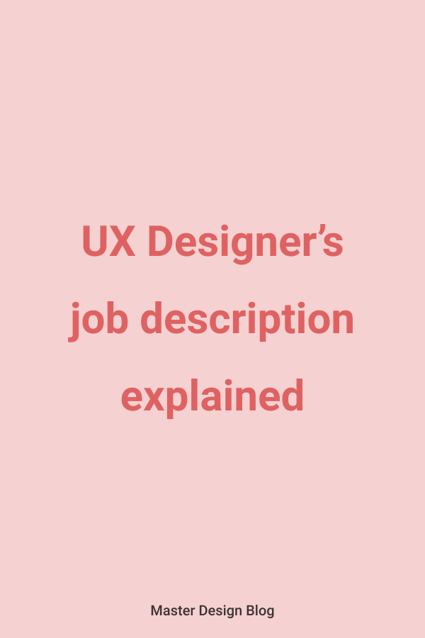 Ux Designer Job Description Explained Userexperience What Are Ux Designer Job Description S Like What Do They Mean What Do They Look For We Answer Ux Design