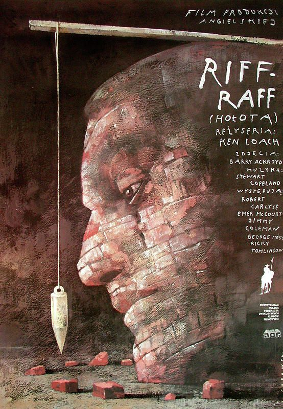Riff-Raff is a 1991 British film directed by Ken Loach, starring Robert Carlyle and Ricky Tomlinson. Movie poster by Wiktor Sadowski.