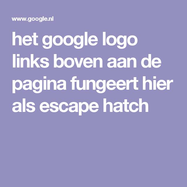 het google logo links boven aan de pagina fungeert hier