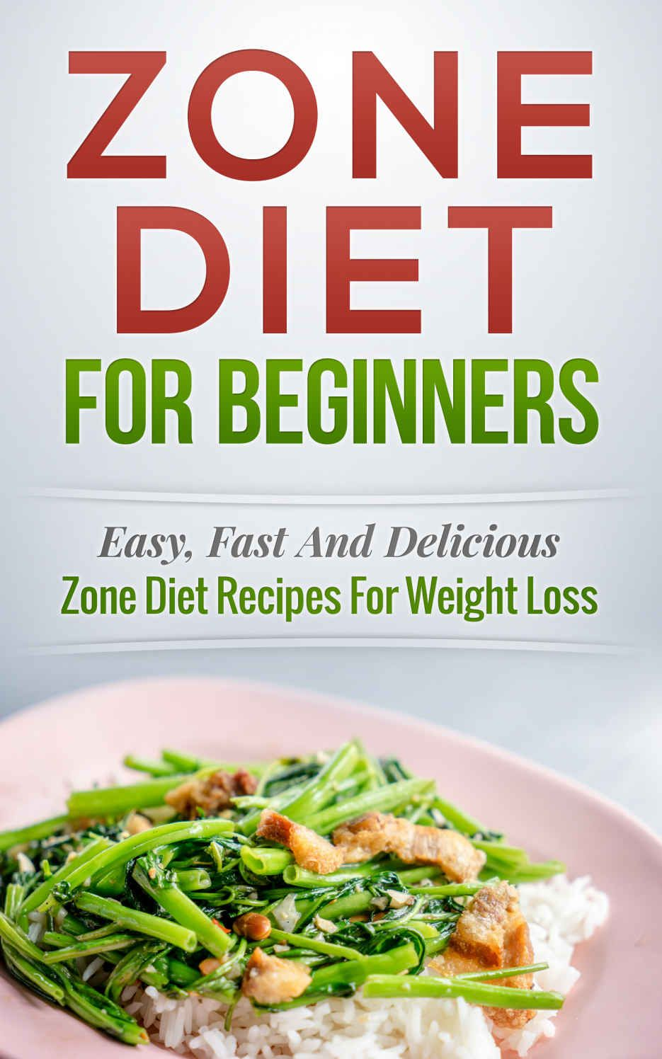 Food Book Cover Zone : Zone diet for beginners easy fast and