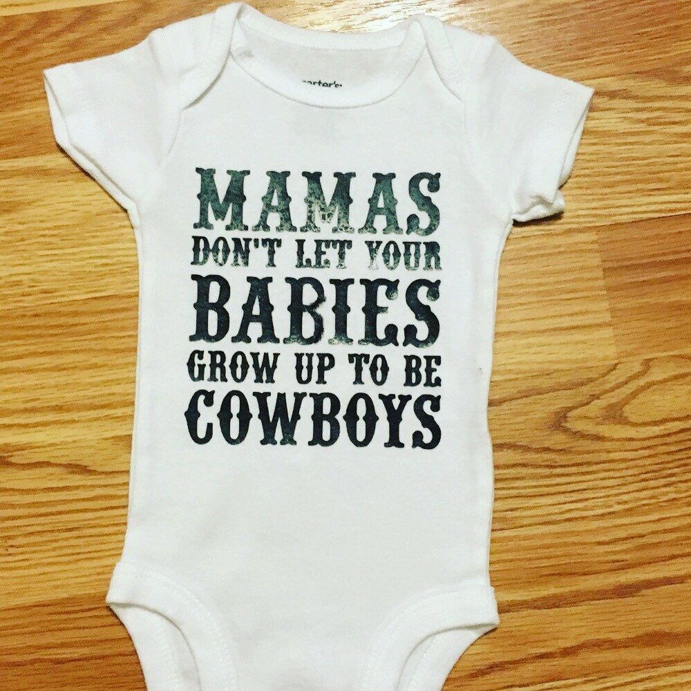 466169543918a Mamas don t let your babies grow up to be cowboys-bodysuit-gift-baby ...