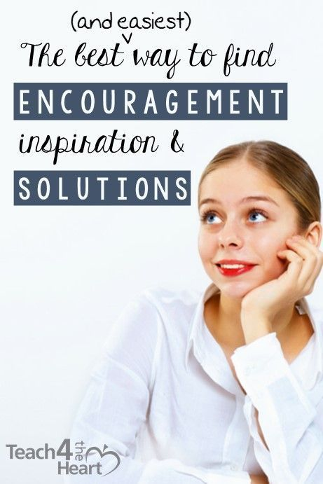 The Best (& Easiest) Way to Find Encouragement, Inspiration, & Solutions - Teach 4 the Heart