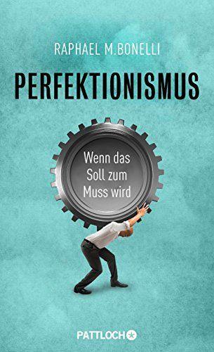 Perfektionismus: Wenn das Soll zum Muss wird von Raphael M. Bonelli http://www.amazon.de/dp/3629130569/ref=cm_sw_r_pi_dp_VzOAub0DH2BY8