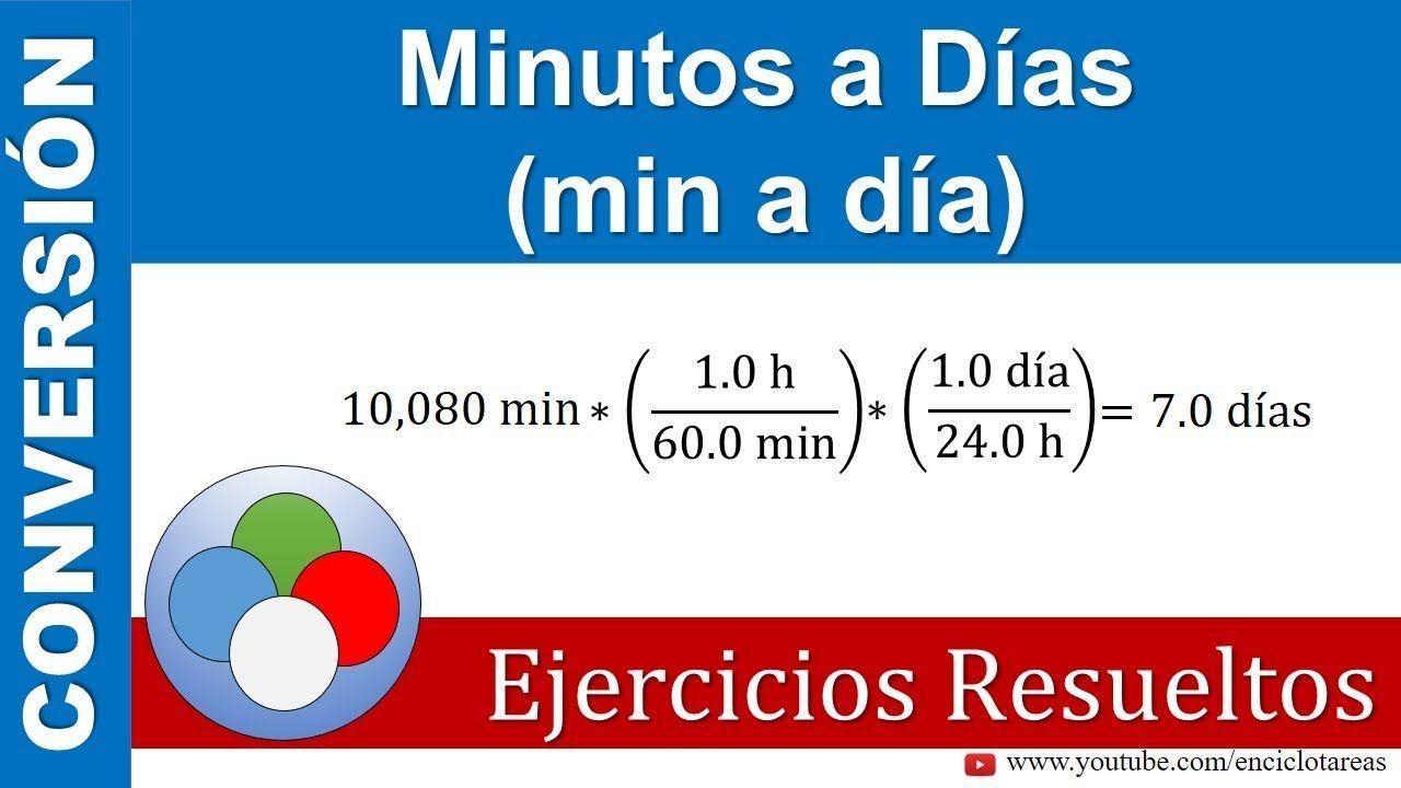 Convertir De Minutos A Días Min A Día Youtube Trucos Matematicos Docencia Física