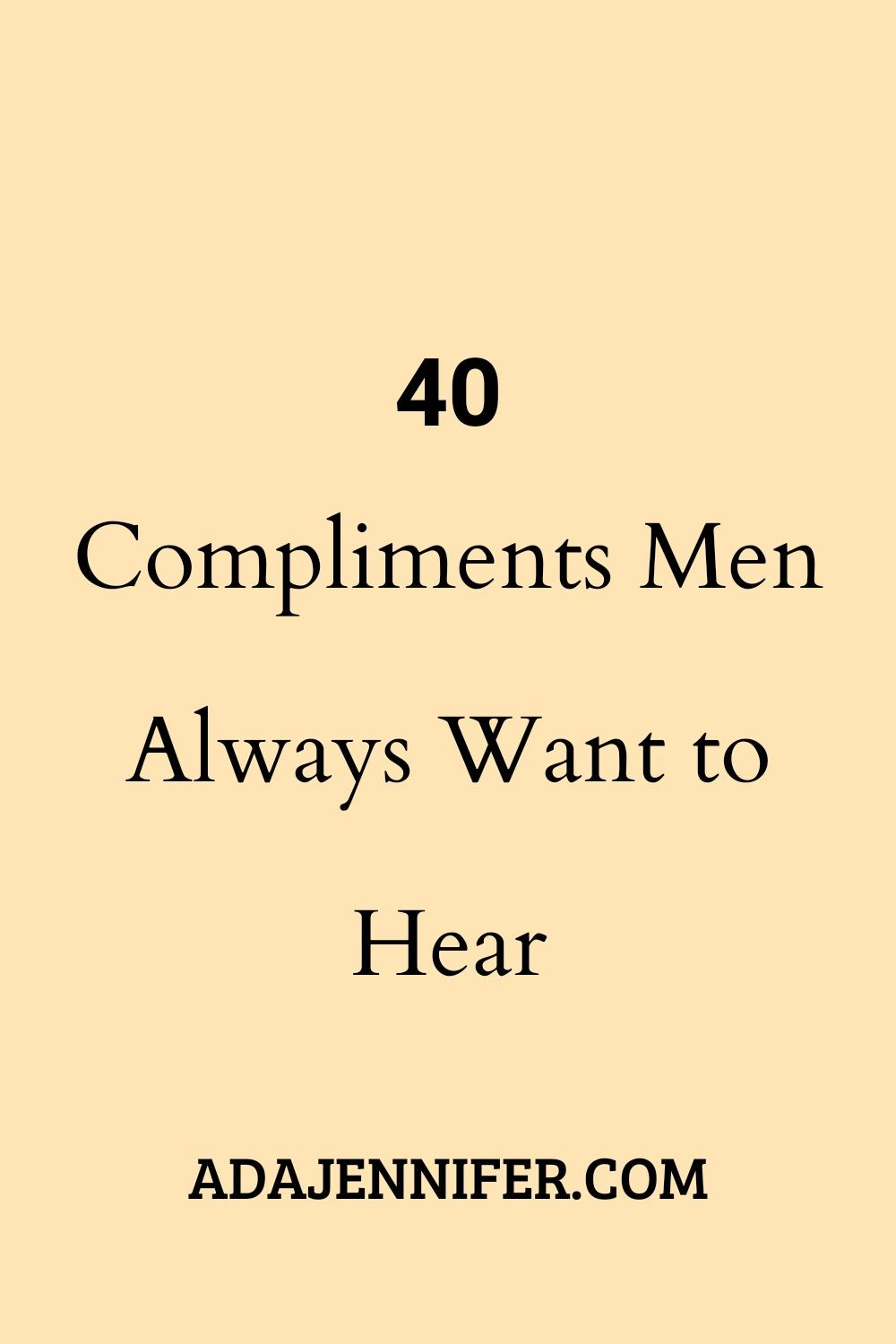 40 Compliments Men Always Want To Hear Compliment For Guys Funny Compliments Cute Compliments