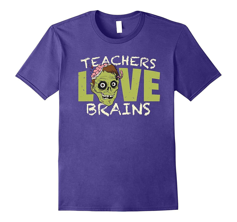 Teachers love brains Shirt Funny Halloween Gift for Teachers-Awarplus
