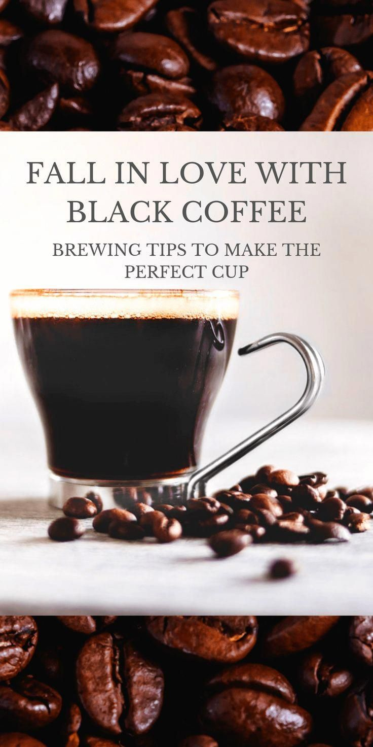 Fall In Love With Black Coffee   Brewing tips to make the perfect cup of coffee.