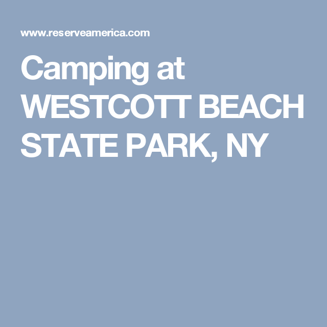 Camping At Westcott Beach State Park Ny Me And Bibi S