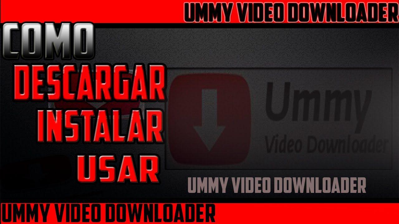 ◄Como Descargar,Instalar y Usar Ummy Video Downloader (Ultima version) 2...