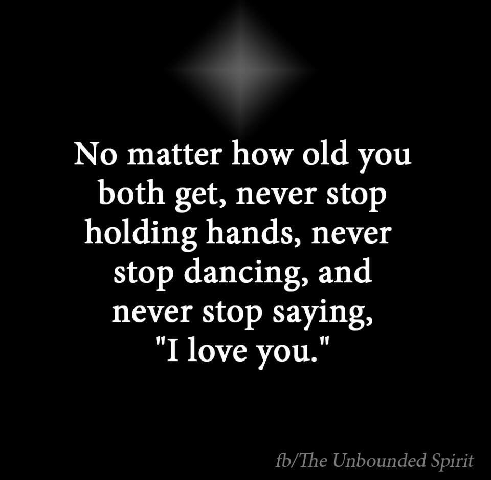 Grow Old Together Growing Old Together Quotes My Daughter Quotes Together Quotes