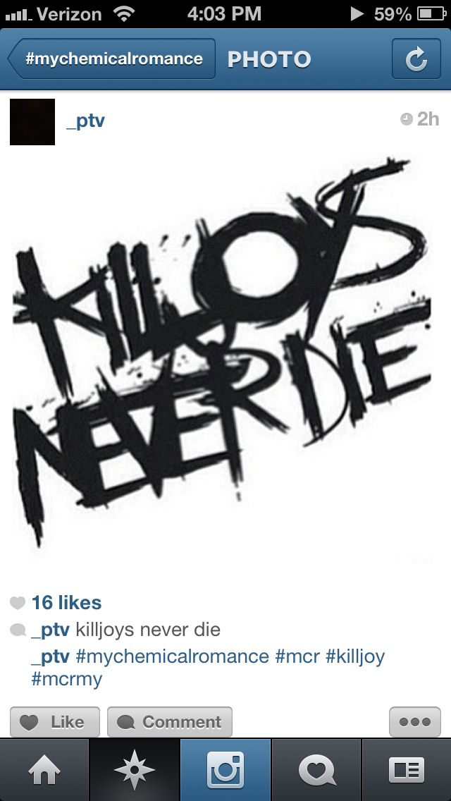 killjoys never die they just join the black parade my chemical