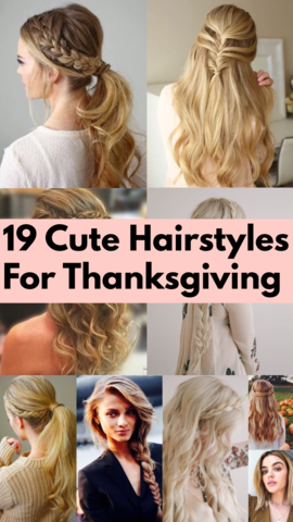 19 Cute Hairstyles For Thanksgiving Hair Styles Thanksgiving Hairstyles Cute Hairstyles