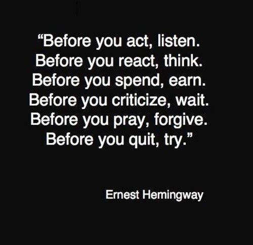 - Ernest Hemingway