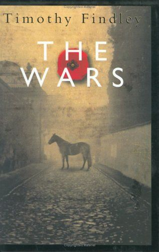 The Wars By Timothy Findley December 1991 Pinterest Moving