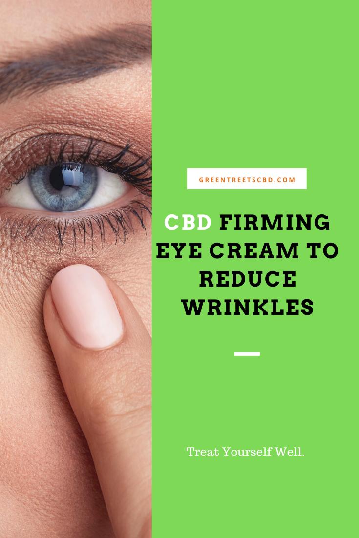 CBD Firming Eye Cream To Reduce Wrinkles   Firming eye ...