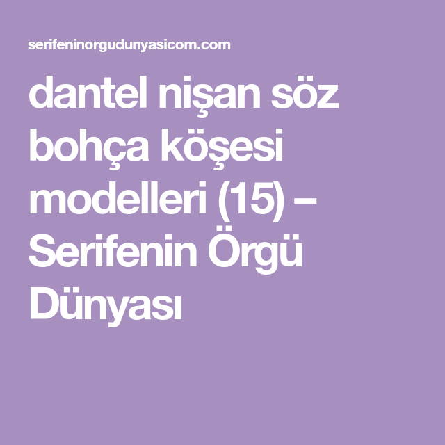 Dantel Nisan Soz Bohca Kosesi Modelleri 15 Serifenin Orgu