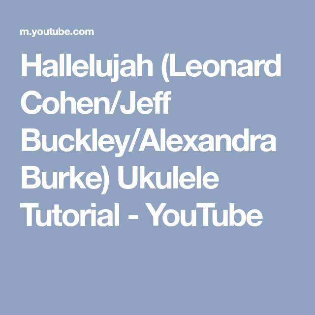 Hallelujah (Leonard Cohen/Jeff Buckley/Alexandra Burke) Ukulele ...