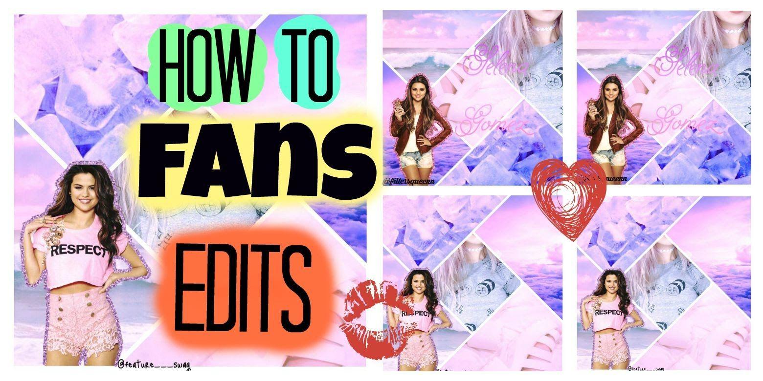 How To Make Fan Edits For Instagram Tumblr Fan Edits Fan Edit