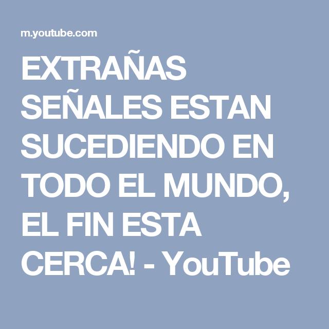 EXTRAÑAS SEÑALES ESTAN SUCEDIENDO EN TODO EL MUNDO, EL FIN ESTA CERCA! - YouTube