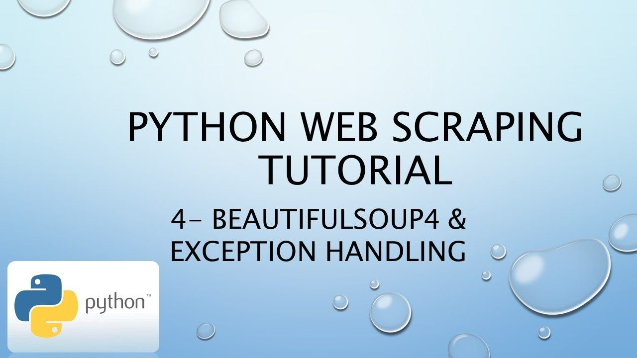 Python Web Scraping Tutorial 4 - BeautifulSoup4 & Exception