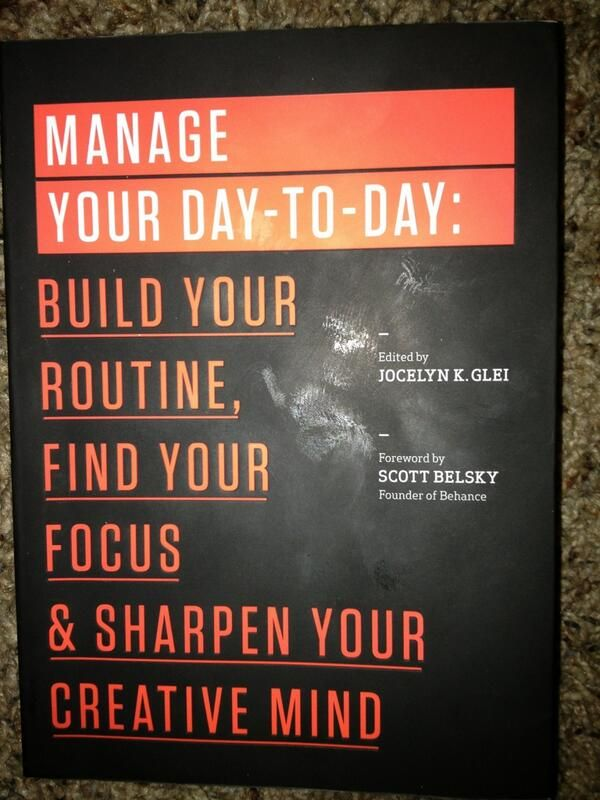 manage your day to day: build your routine, find your focus and sharpen your creative mind.