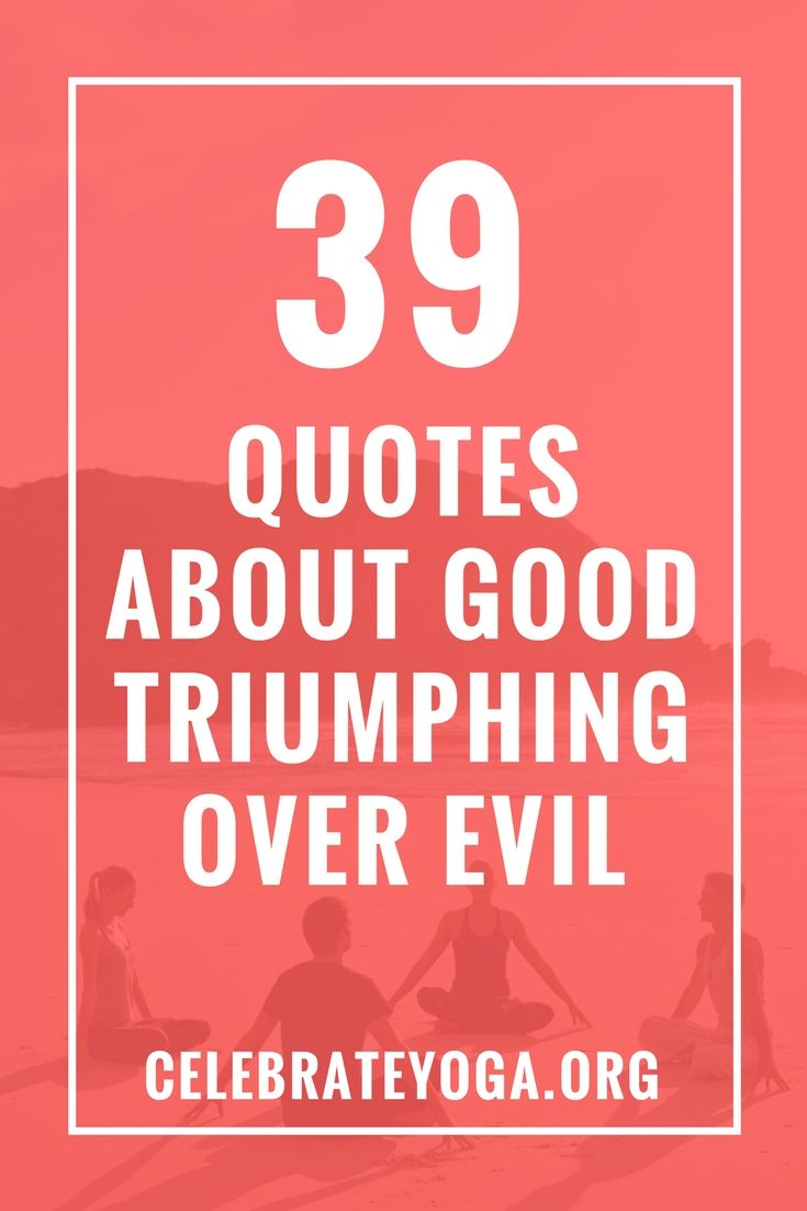 39 Quotes About Good Triumphing Over Evil Quotes Quotes
