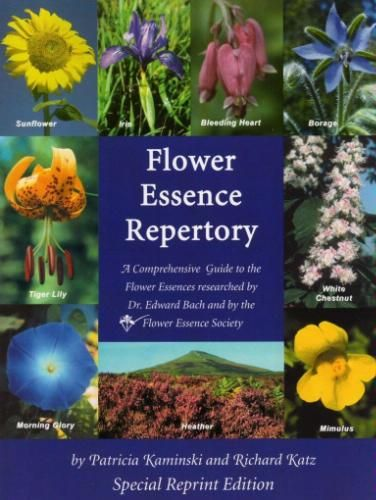 Flower Essence Repertory A Comprehensive Guide To The Flower Essences Researched By Dr Edward Bach And The Flower Essences Flower Remedy Bach Flower Remedies