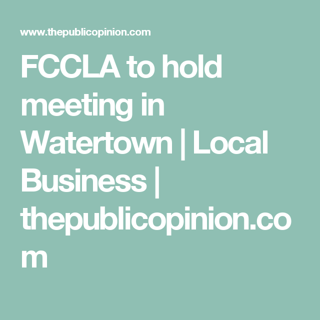 Fccla To Hold Meeting In Watertown Watertown Hold On