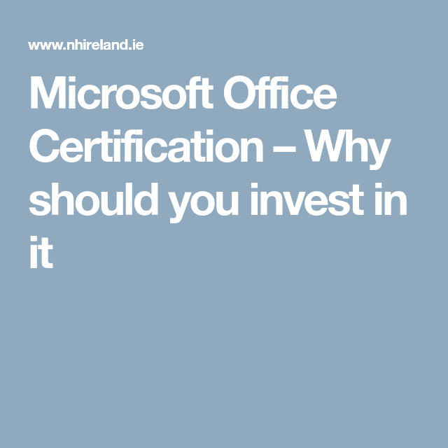 Microsoft Office Certification Why Should You Invest In It
