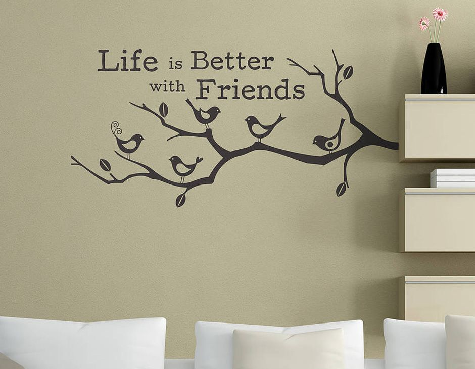 A lovely wall sticker with the quote life is better with friends