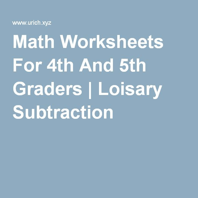 Math Worksheets For 4th And 5th Graders | Loisary Subtraction ...