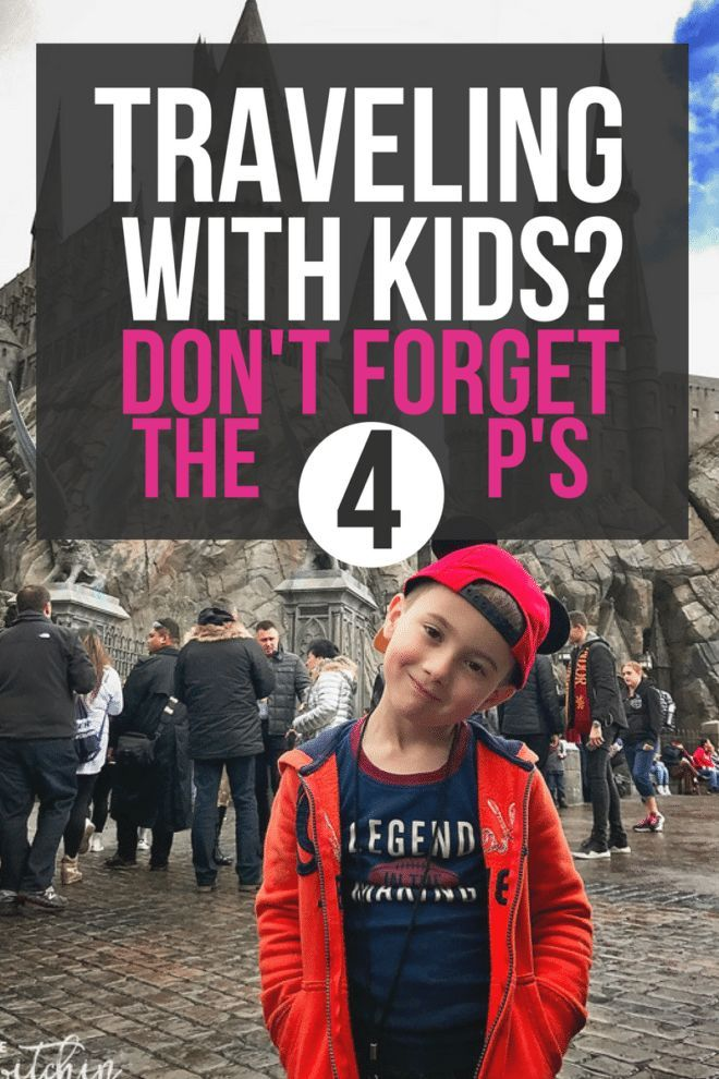 Traveling with Kids  Don't Forget The Four P's is part of Traveling With Kids Dont Forget The Four Ps The - When it comes to traveling with kids don't forget the 4 ps! Read this for great traveling with kids tips and advice for your next family vacation