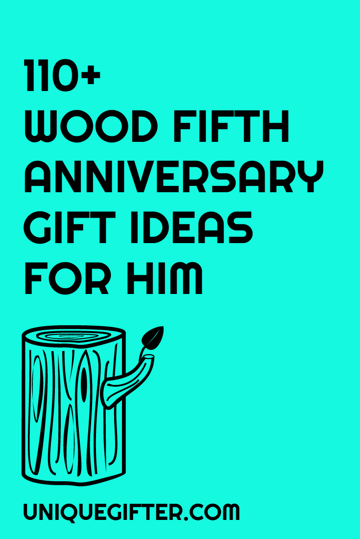 110 Wooden 5th Anniversary Gifts For Men Anniversary Gifts