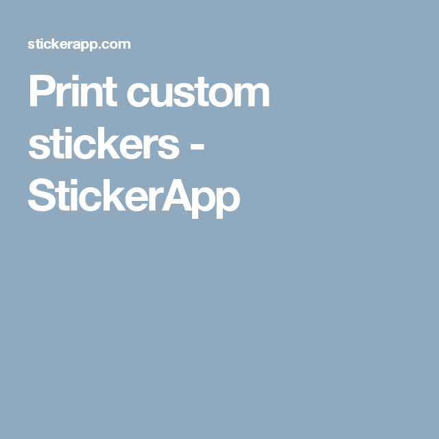 Print custom stickers stickerapp