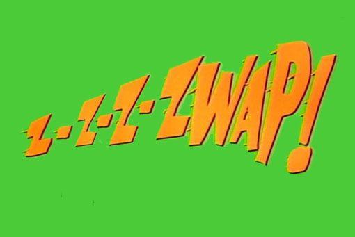 Z-Z-Z-ZWAP!