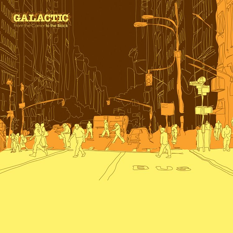 Galactic: 'From the Corner to the Block Featuring Juvenile' from 'From the Corner To the Block'  (2007)