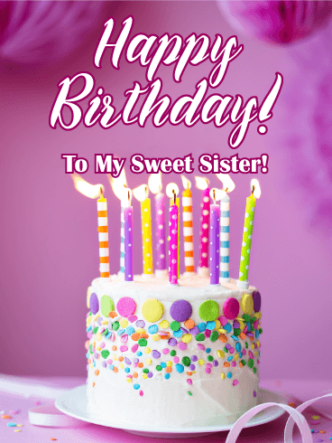 Fancy Cake For A Sweet Sister Happy Birthday Card Make Sure To