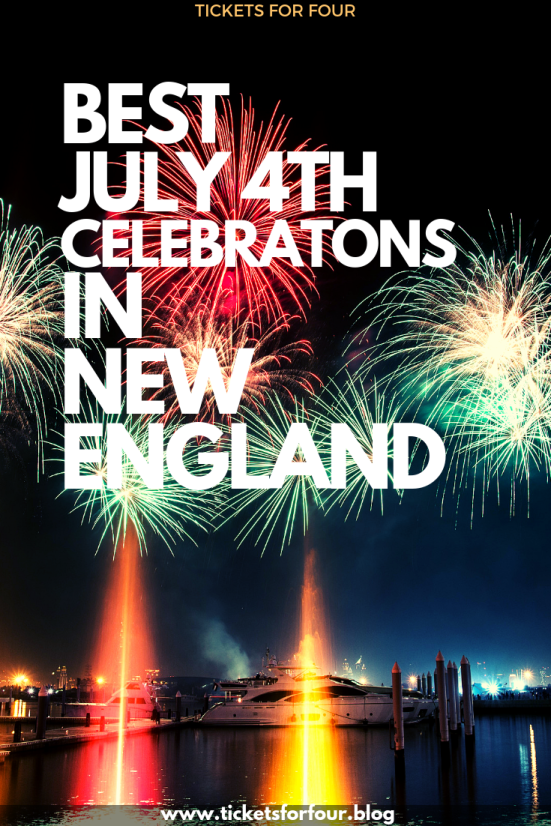 Best 4th Of July Celebrations In New England Tickets For Four Travel Usa Usa Travel Guide New England