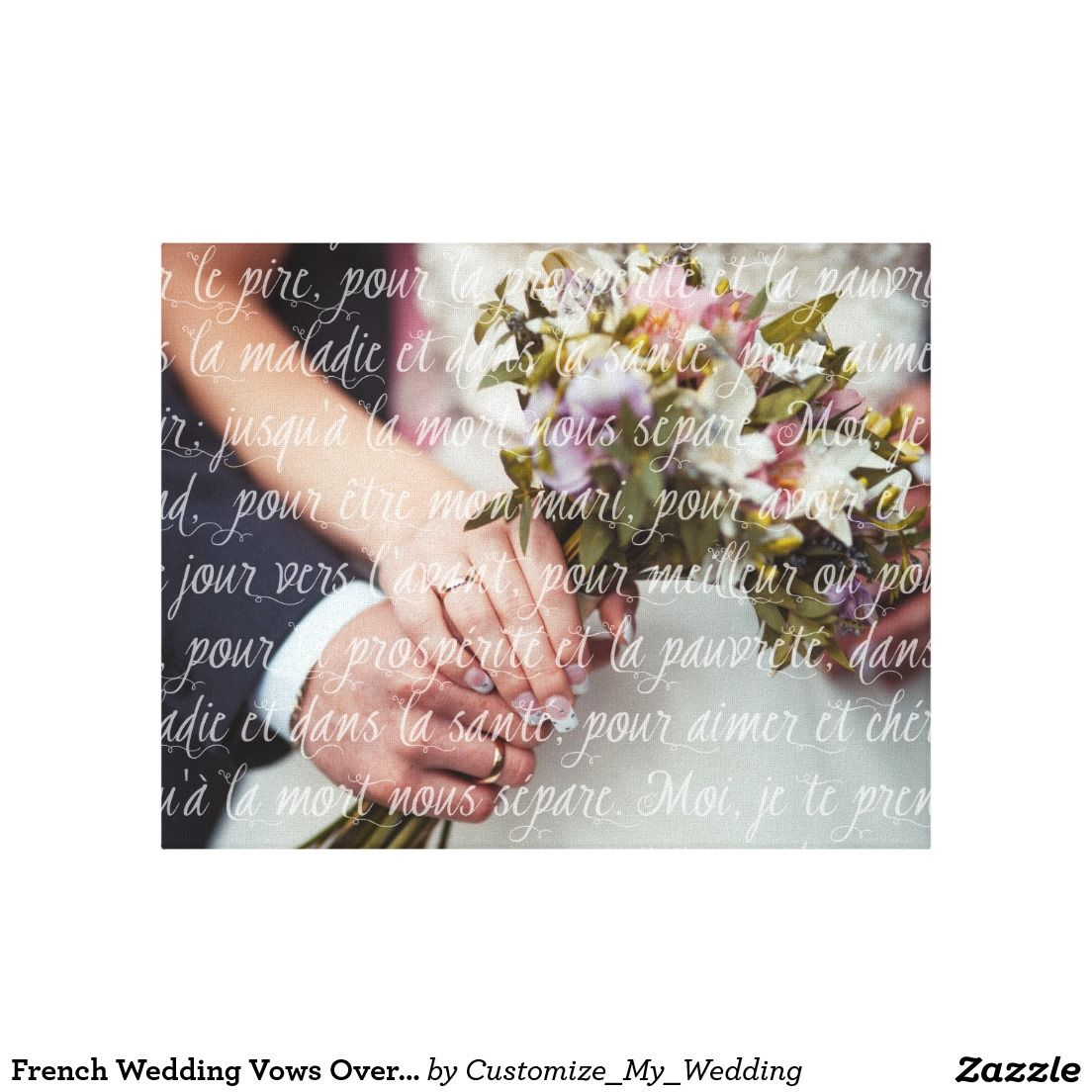 French Wedding Vows Overlay On Your Wedding Photo Canvas Print Zazzle Com Wedding Photo Canvas Wedding Vows French Wedding