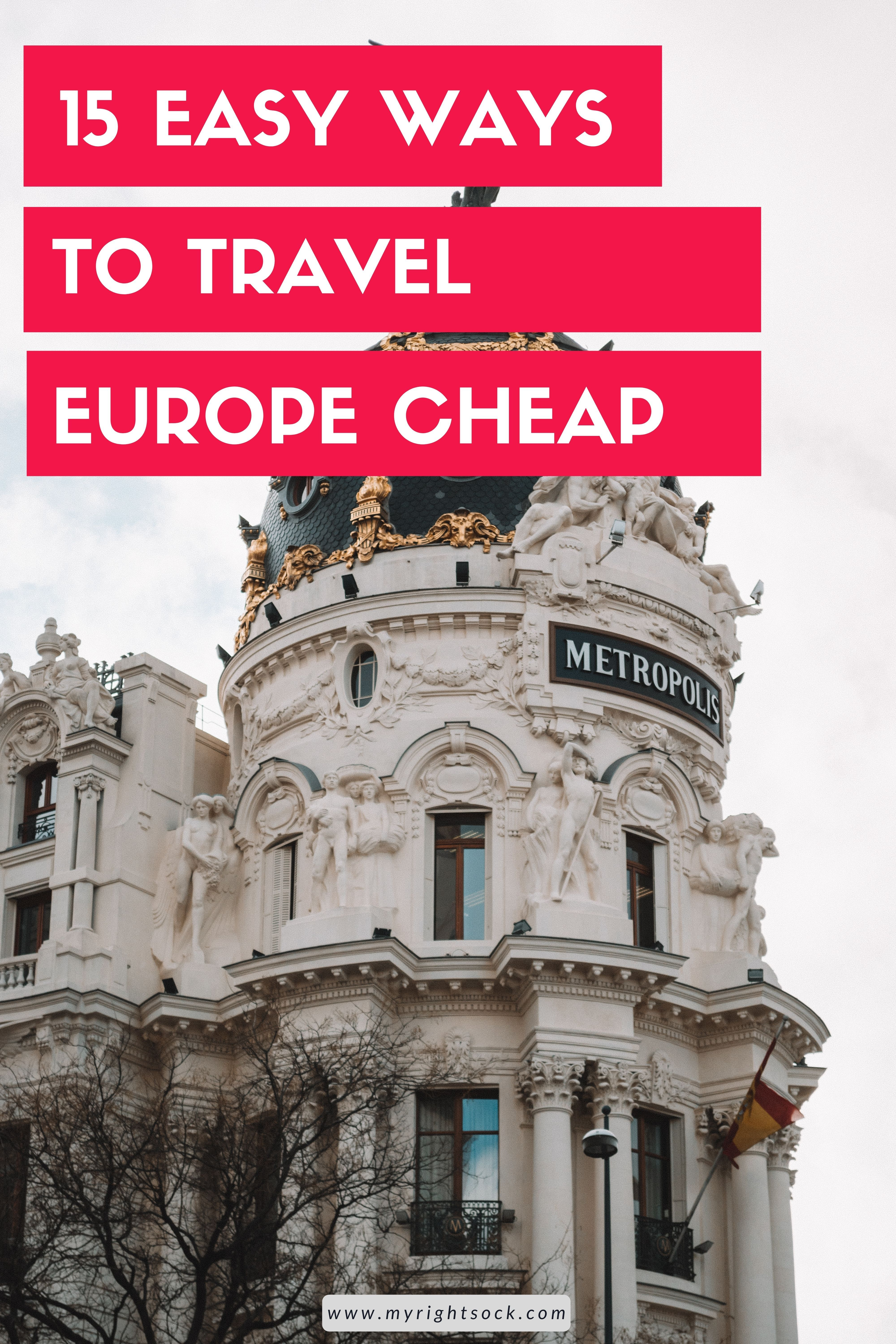 15 Simple Ways To Travel Europe Cheap In 2020 Europe Travel Travel Europe Cheap Budget Travel Europe