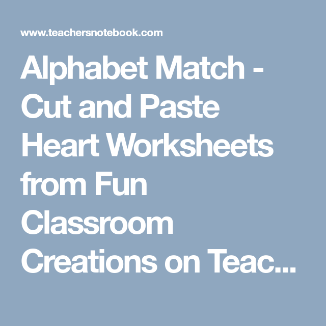 Alphabet Match - Cut and Paste Heart Worksheets from Fun Classroom ...