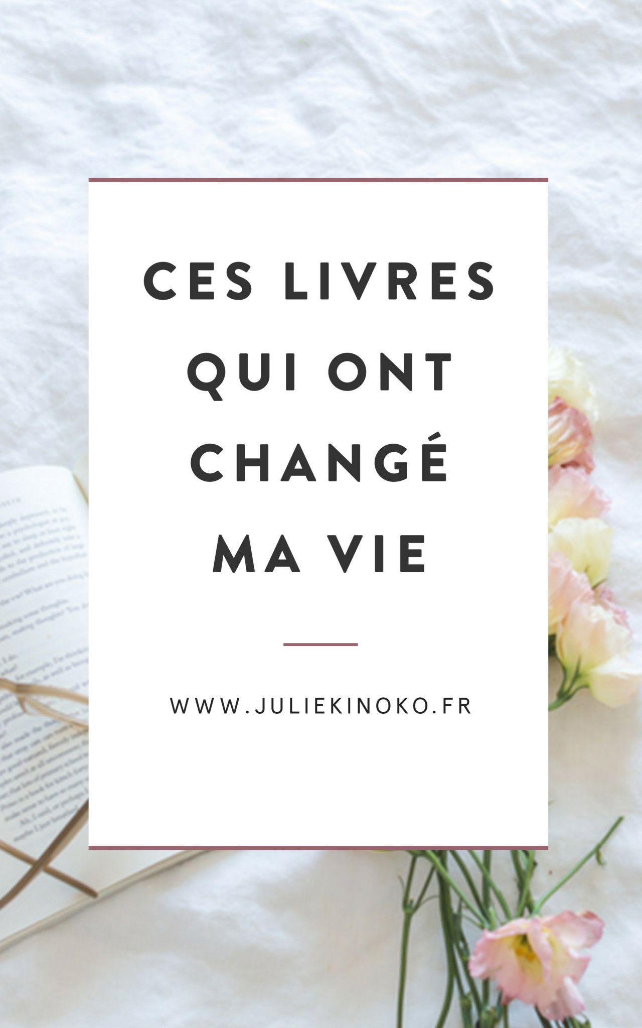 Ces Livres Qui Ont Change Ma Vie Podcast Etre Soi Changer De Vie Livre Bien Etre La Vie