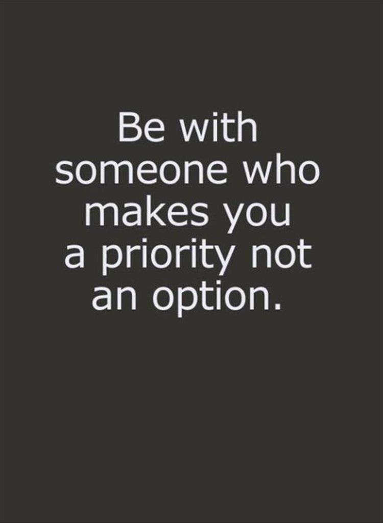This Goes For All Relationships Whether It Is Your Significant Other Your Friends Or Priorities Quotes Inspiring Quotes About Life Positive Quotes For Life