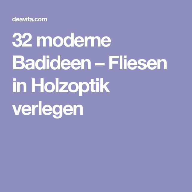 32 Moderne Badideen U2013 Fliesen In Holzoptik Verlegen