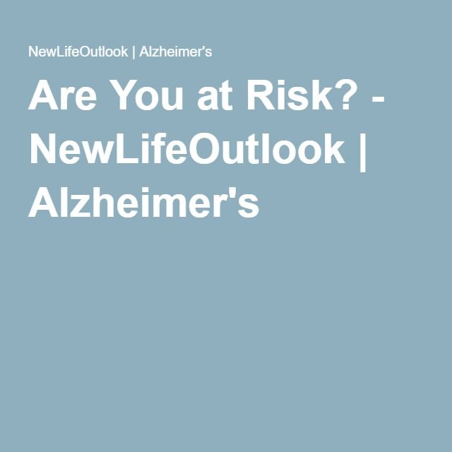 Are You at Risk? - NewLifeOutlook   Alzheimer's