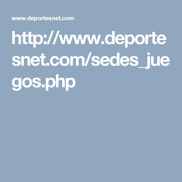 http://www.deportesnet.com/sedes_juegos.php